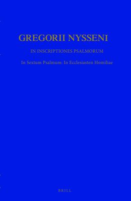 In Inscriptiones Psalmorum: In Sextum Psalmum: In Ecclesiasten Homiliae 9789004081864