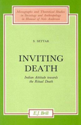 Inviting Death: Indian Attitude Towards the Ritual Death