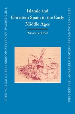 Islamic and Christian Spain in the Early Middle Ages - 2nd Edition
