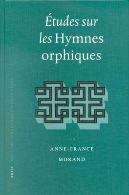 Itudes Sur les Hymnes Orphiques 9789004120303