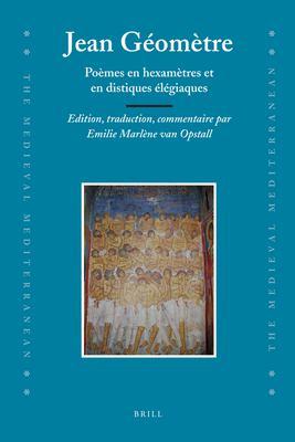 Jean Geometre: Poemes En Hexametres Et En Distiques Elegiaques 9789004164444