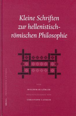 Kleine Schriften Zur Hellenistisch-Rvmischen Philosophie: 9789004137363