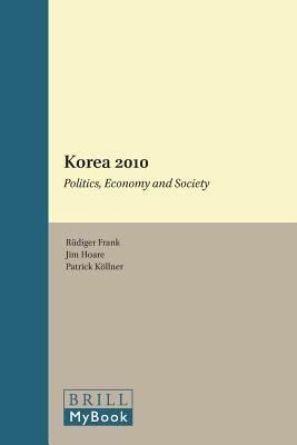 Korea 2010: Politics, Economy and Society 9789004185357