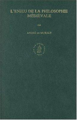 L'Enjeu de la Philosophie Midiivale: Etudes Thomistes, Scotistes, Occamiennes Et Grigoriennes 9789004092549