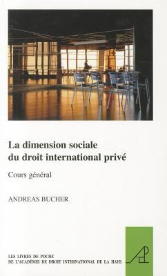 La Dimension Sociale Du Droit International Priv 9789004209176