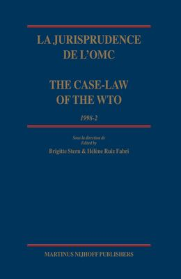 La Jurisprudence de L'OMC/The Case-Law of the WTO: 1998-2 9789004151529