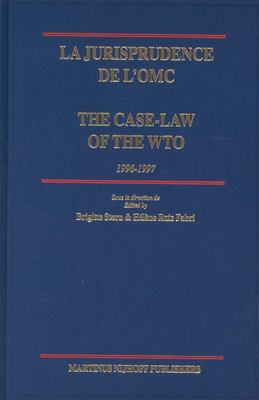 La Jurisprudence de L'Omc/ The Case-Law of the Wto: 1996-1997 9789004138254