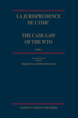 La Jurisprudence de L'Omc/The Case-Law of the Wto: 1999-I 9789004154001