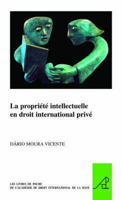 La Propriete Intellectuelle En Droit International Prive 9789004179073