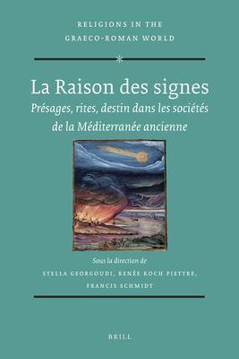 La Raison Des Signes.: PR Sages, Rites, Destin Dans Les Soci T S de La M Diterran E Ancienne. 9789004209459