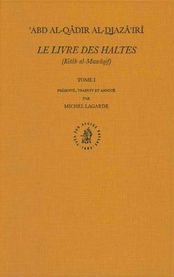 Le Livre Des Haltes (Kitab Al-Mawaqif), Tome I 9789004115675