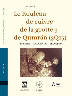 Le Rouleau de Cuivre de La Grotte 3 de Qumran (3Q15): Expertise - Restauration - Epigraphie 9789004140301