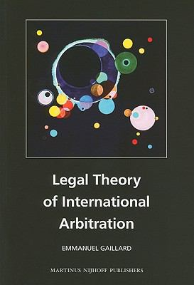 Legal Theory of International Arbitration 9789004187146