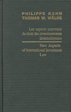 Les Aspects Nouveaux de Droit Des Investissements Internationaux/New Aspects Of International Investment Law 9789004153721