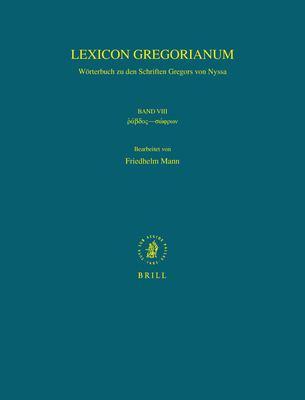 Lexicon Gregorianum, Band 8: Worterbuch Zu Den Schriften Gregors Von Nyssa 9789004167018