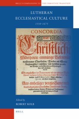 Lutheran Ecclesiastical Culture, 1550-1675 9789004166417