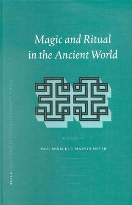 Magic and Ritual in the Ancient World: 9789004116764