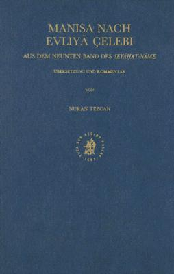 Manisa Nach Evliya Celebi: Aus Dem Neunten Band Des Seyahat-Name 9789004114852