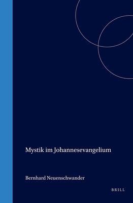 Mystik Im Johannesevangelium: Eine Hermeneutische Untersuchung Aufgrund Der Auseinandersetzung Mit Zen-Meister Hisamatsu Shin'ichi