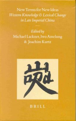 New Terms for New Ideas: Western Knowledge and Lexical Change in Late Imperial China