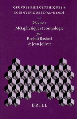 Oeuvres Philosophiques Et Scientifiques D'Al-Kindi, Volume 2 Metaphysique Et Cosmologie 9789004110731