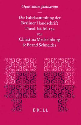Opusculum Fabularum: Die Fabelsammlung der Berliner Handschrift Theol. Lat. Fol. 142