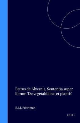 Petrus de Alvernia, Sententia Super Librum 'de Vegetabilibus Et Plantis'