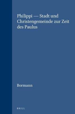 Philippi Stadt Und Christengemeinde Zur Zeit Des Paulus 9789004102323