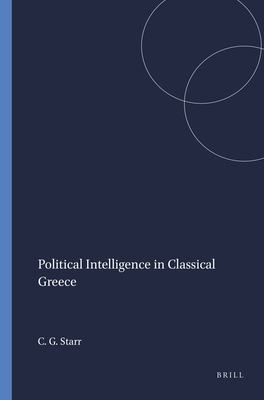 Political Intelligence in Classical Greece (Mnemosyne, Supplements)