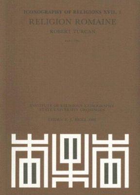 Religion Romaine: 1. Les Dieux. 2. Le Culte 9789004081581