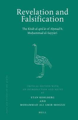 Revelation and Falsification: The Kitab al-qira'at of Ahmad b. Muhammad al-Sayyari 9789004167827