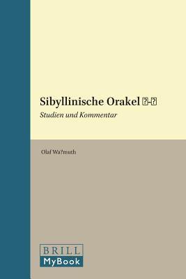 Sibyllinische Orakel 1-2: Studien Und Kommentar 9789004175938