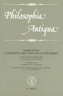 Simplicius Commentaire Sur Les Catigories: Fascicule III 9789004090163
