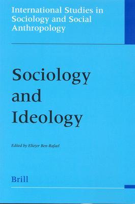 Sociology and Ideology Sociology and Ideology: - Ben-Rafael, Eliezer