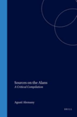 Sources on the Alans: A Critical Compilation