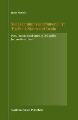 State Continuity and Nationality: The Baltic States and Russia: Past, Present and Future as Defined by International Law