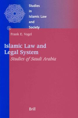 Studies in Islamic Law and Society, Islamic Law and Legal System: Studies of Saudi Arabia 9789004110625