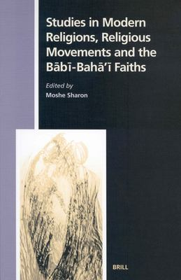 Studies in Modern Religions, Religious Movements and the B?b?-Bah?'? Faiths