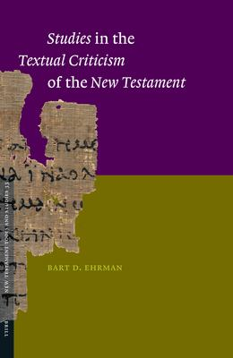 Studies in the Textual Criticism of the New Testament 9789004150324