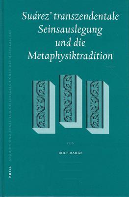 Suarez' Transzendentale Seinsauslegung Und Die Metaphysiktradition 9789004137080