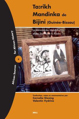 Ta: Rikh Mandinka de Bijini (Guinie-Bissau): La Mimoire Des Mandinka Et Sooninkee Du Kaab 9789004147249