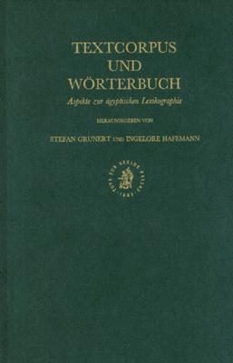 Textcorpus Und Worterbuch: Aspekte Zur Agyptischen Lexikographie 9789004115361
