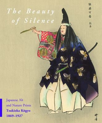 The Beauty of Silence: Japanese N and Nature Prints by Tsukioka K Gyo (1869-1927) 9789004193857