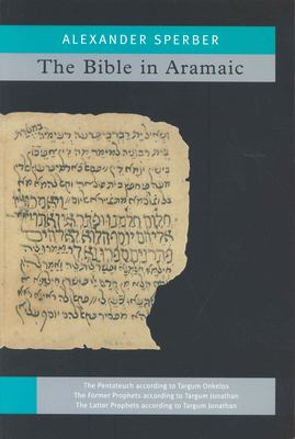 The Bible In Aramaic: Based On Old Manuscripts And Printed Texts 9789004140387