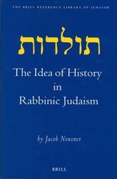 The Idea of History in Rabbinic Judaism - Neusner, Jacob