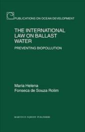 The International Law on Ballast Water: Preventing Biopollution