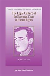 The Legal Culture of the European Court of Human Rights - Arold, Nina-Louisa