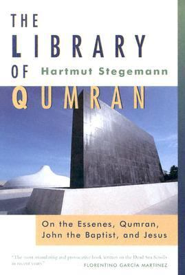 The Library of Qumran: On the Essenes, Qumran, John the Baptist, and Jesus - Stegemann, Hartmut