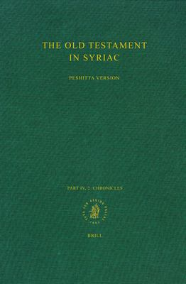 The Old Testament in Syriac: According to the Peshitta Version; Part IV, Fascicle 2 Chronicles 9789004109605