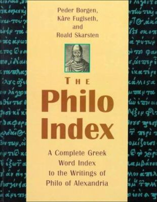 The Philo Index: A Complete Greek Word Index to the Writings of Philo of Alexandria 9789004114777